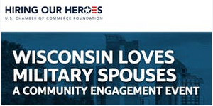 WISCONSIN DESIGNATED AS FIRST NATIONAL GUARD & RESERVE COMPONENT MILITARY SPOUSE ECONOMIC EMPOWERMENT ZONE IN  NATION