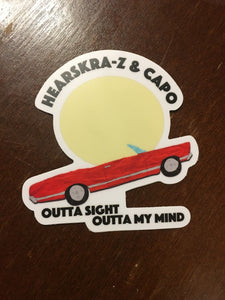 Hearskra-Z and Capo-Outta Sight Outta My Mind Bumper Sticker