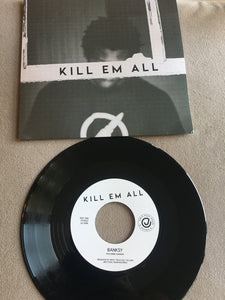 "KILL EM ALL VINYL RECORD 45- "" BANKSY + FLOW"""