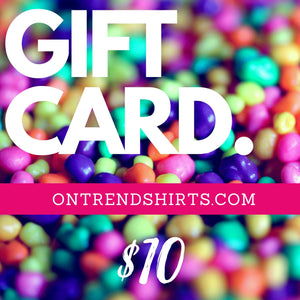 On Trend Shirt $10 Gift Card