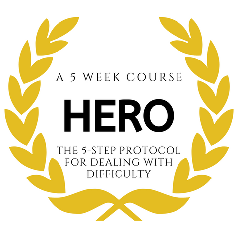 HERO: The 5-Step Protocol for Dealing with Difficulty