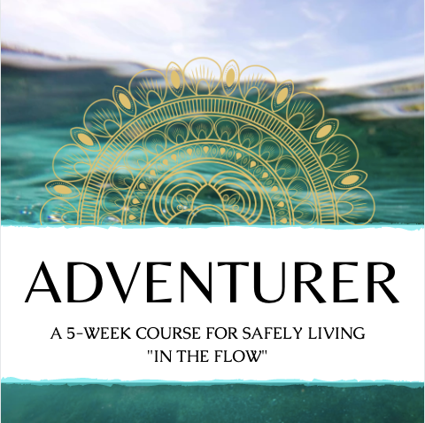 ADVENTURER - A Guide for Safely Living in the Flow