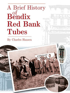 A Brief History of Bendix Red Bank Tubes