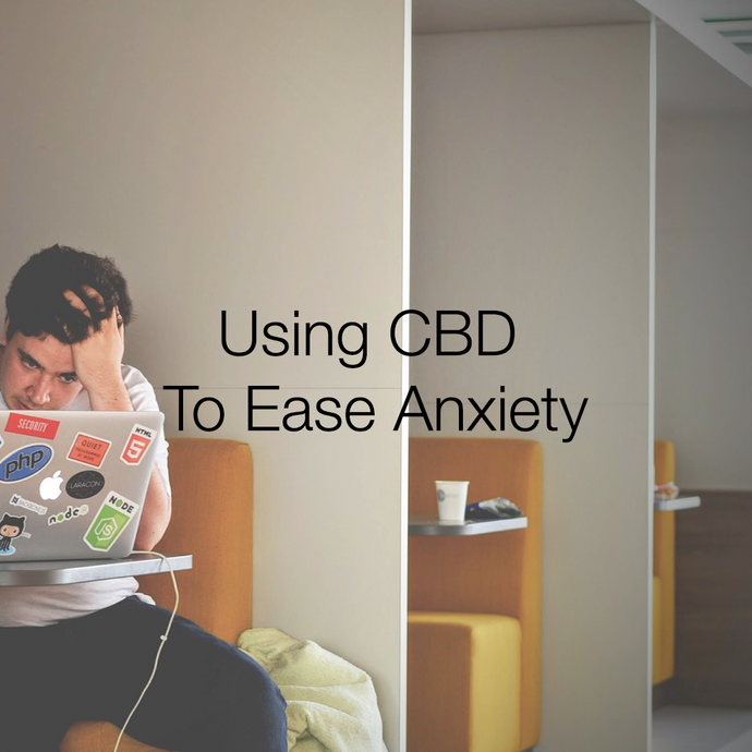 Using CBD to ease Anxiety