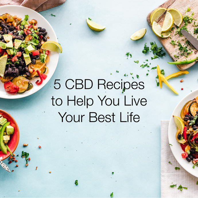 5 CBD recipes to help you live your best life