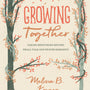 Growing Together: Taking Mentoring Beyond Small Talk and Prayer Requests (Gospel Coalition) - Kruger, Melissa B. - 9781433568015