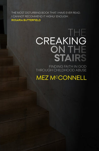 The Creaking on the Stairs: Finding Faith in God Through Childhood Abuse (Biography)