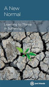 A New Normal: Learning to Thrive in Suffering (Joni and Friends Minibook)