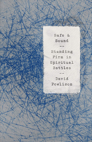 Safe and Sound: Standing Firm in Spiritual Battles