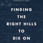 Finding the Right Hills to Die on: The Case for Theological Triage (Gospel Coalition) - Ortlund, Gavin; Carson, D A (foreword by) - 9781433567421