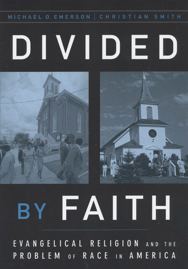 Divided by Faith: Evangelical Religion and the Problem of Race in America (Revised) - Emerson, Michael O; Smith, Christian - 9780195147070