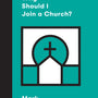 Why Should I Join a Church? (Church Questions) - Dever, Mark; Emadi, Sam (Series Editor) - 9781433568152