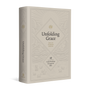 Unfolding Grace: 40 Guided Readings Through the Bible - English Standard Version - 9781433569494