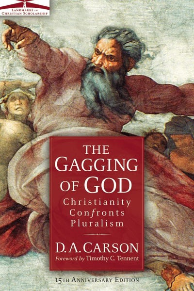 Gagging of God: Christianity Confronts Pluralism [15th Anniversary Edition]