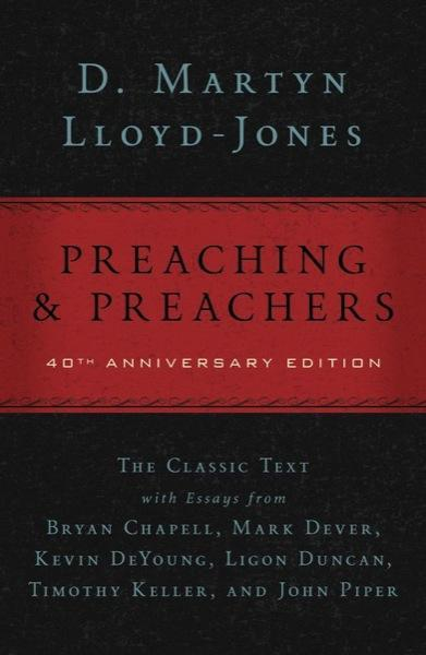 Preaching and Preachers (Deluxe, 40th Anniversary Edition)