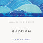 Baptism: Three Views - Wright; David F. (Editor) 9780830838561 cover image new