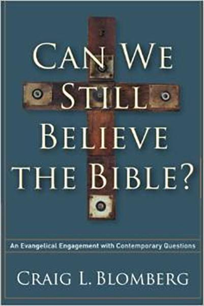 Can We Still Believe the Bible?: An Evangelical Engagement with Contemporary Questions Blomberg, Craig L. cover image