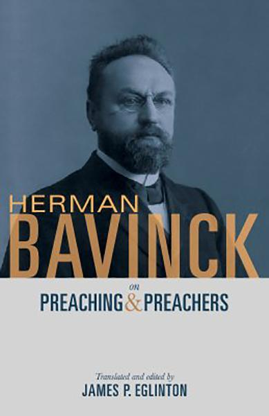 Herman Bavinck on Preaching and Preachers Bavinck, Herman cover image