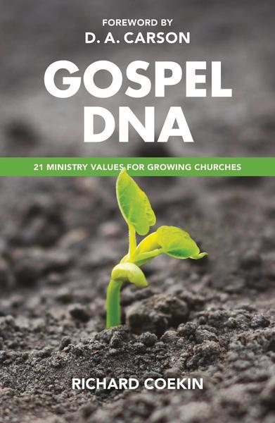 Gospel DNA: 21 Ministry Values for Growing Churches Coekin, Richard cover image