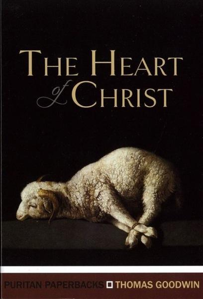 The Heart of Christ (Puritan Paperbacks) Goodwin, Thomas cover image