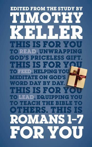 Romans 1-7 for You: For Reading, For Feeding, For Leading