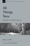 All Things New: Revelation as Canonical Capstone, Vol. 48. (New Studies in Biblical Theology)