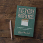 Everyday Faithfulness: The Beauty of Ordinary Perseverance in a Demanding World (Gospel Coalition)