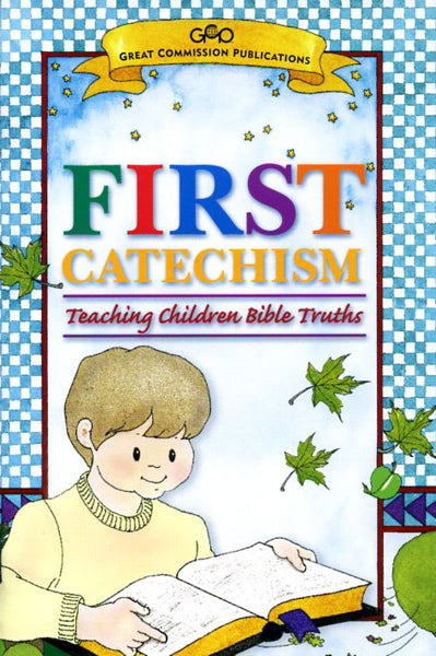 First Catechism: Teaching Children Bible Truths (Booklet) PCA cover image