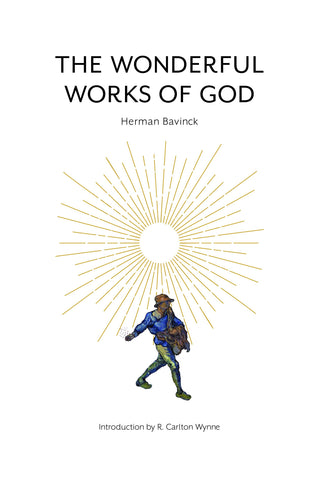 The Wonderful Works of God by Hermann Bavinck Cover Image. Westminster Seminary Press.