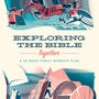 Exploring the Bible Together: A 52-Week Family Worship Plan - Murray, David; Reifsnyder, Scotty (illustrator) - 9781433567506