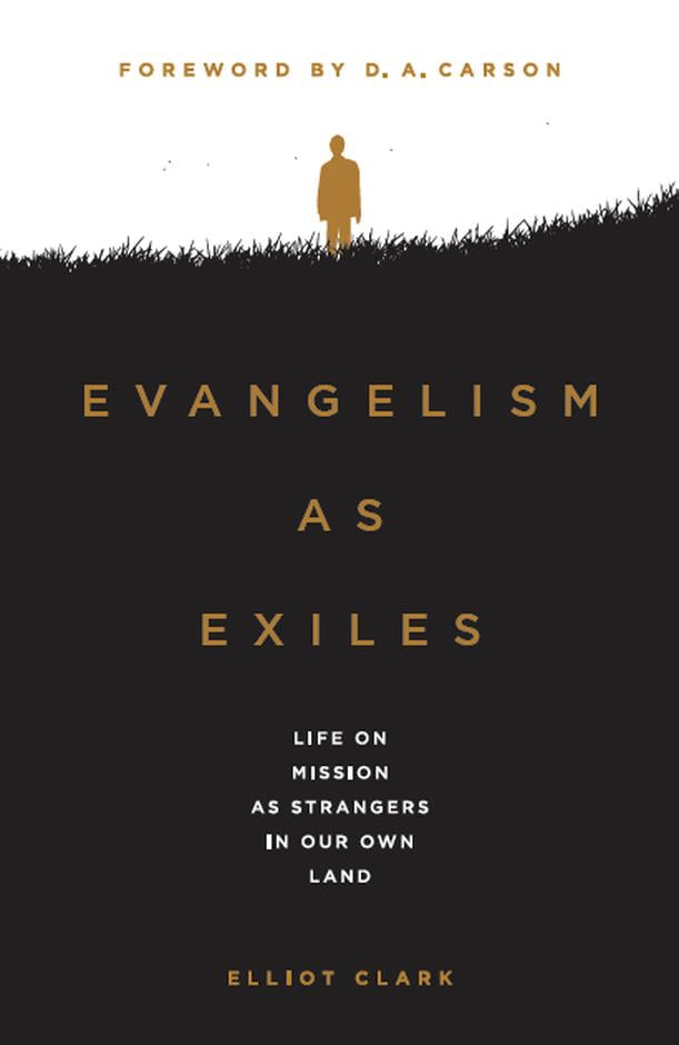 Evangelism as Exiles: Life on Mission as Strangers in our Own Land cover image