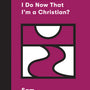 What Should I Do Now That I'm a Christian? (Church Questions) - Emadi, Sam - 9781433568107