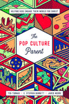 The Pop Culture Parent: Helping Kids Engage Their World for Christ