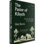 The Pastor of Kilsyth: The Life and Times of W.H. Burns
