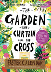 The Garden, the Curtain and the Cross Easter Calendar: Easter Family Devotional with 15-Door Calendar (Tales That Tell the Truth)
