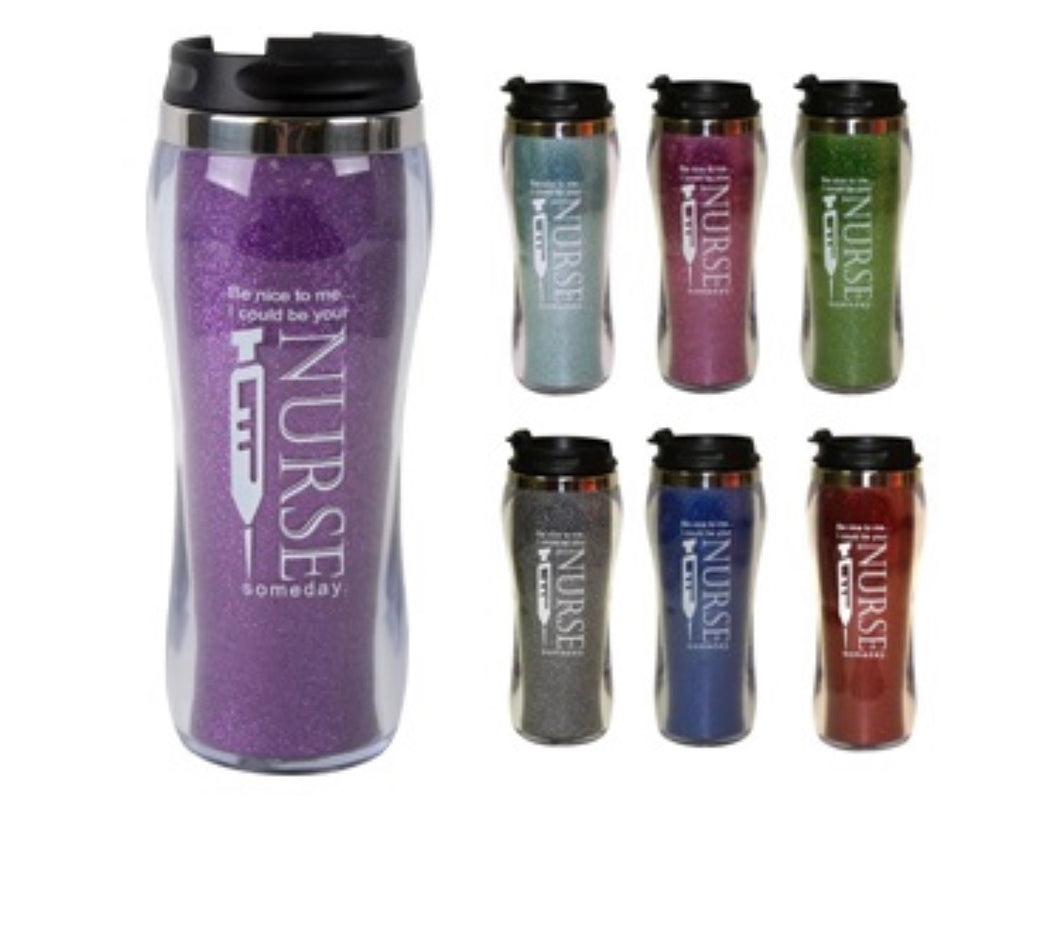 "Glitter Tumbler ""Be nice to me... I could be your nurse someday"""