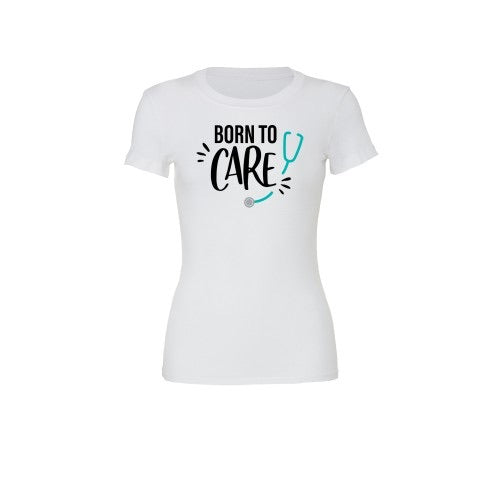 Born to Care T-Shirt