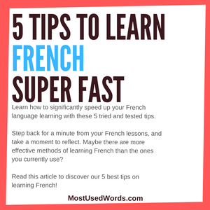 5 Tried and Tested, Authentic Tips To Speed Up Your French Learning