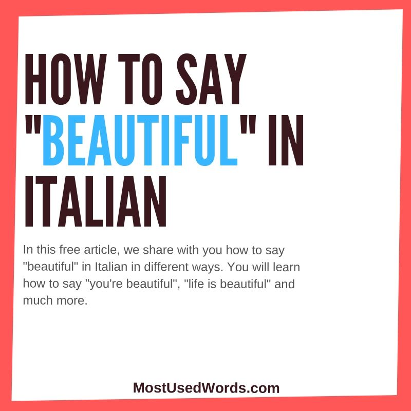 Beautiful in Italian - The different ways of saying beautiful in the Italian language.