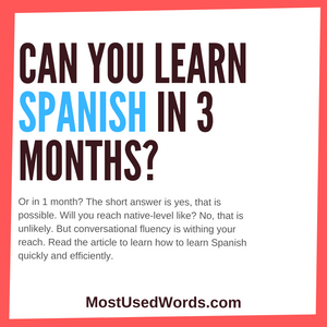 Can You Learn Spanish in 3 Months? And In 1 Month?