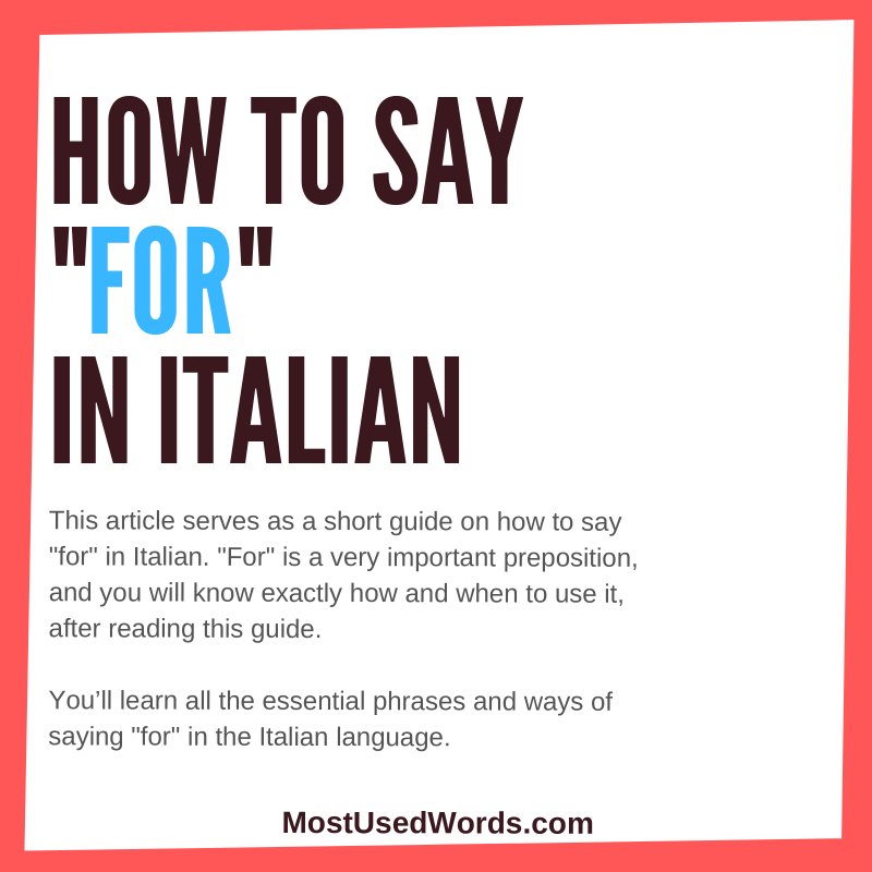 "How to Say ""For"" in Italian – Learning How To Say ""For"", For Free!"
