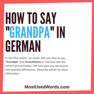 How To Say Grandpa in German? And What Is The Name For Grandfather?