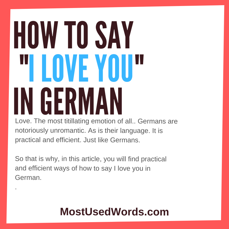 "How to Say ""I Love You"" in German - Practical and Efficient Ways to Declare Love in a Notoriously Unromantic Language"