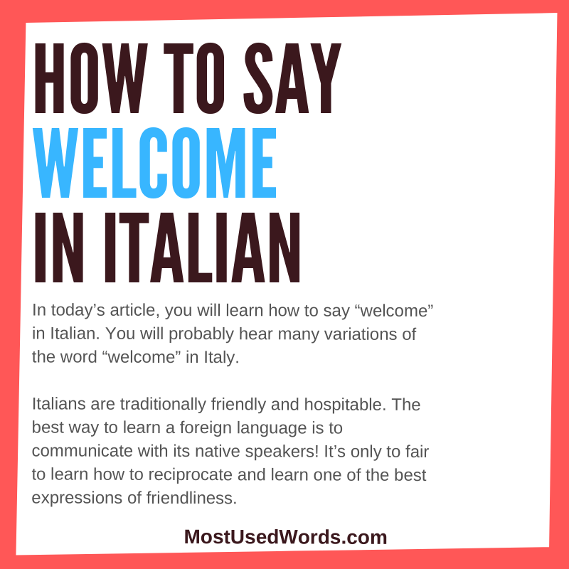 "How to Say ""Welcome"" in Italian - Introductionary Greetings In Italy"
