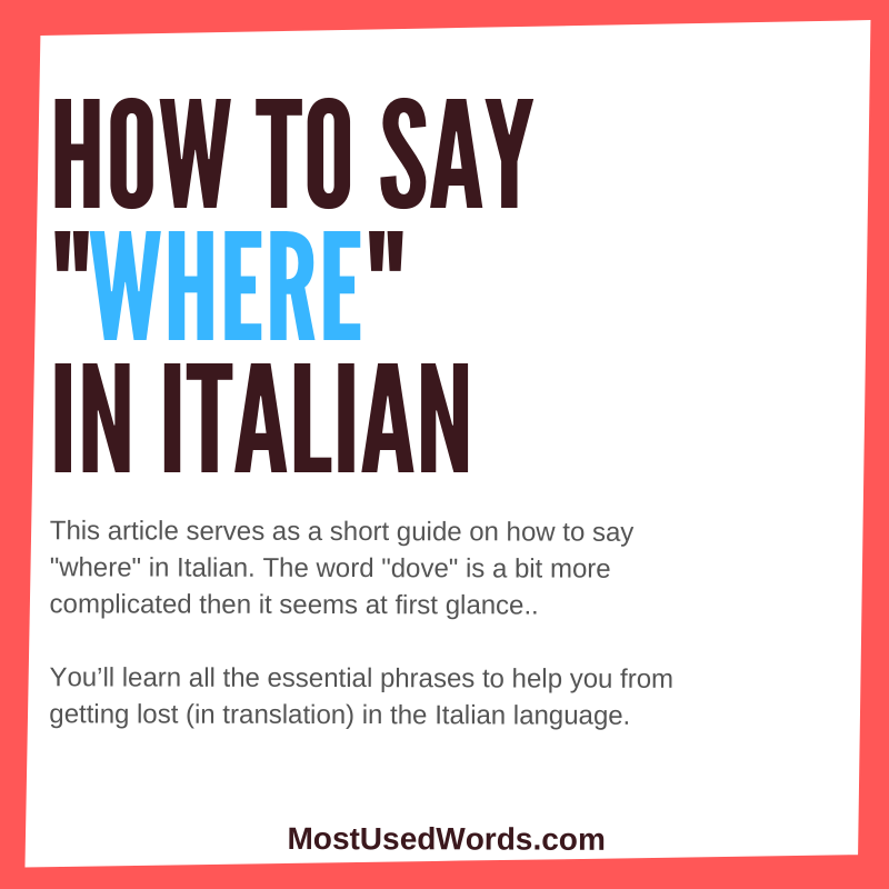 "How to Say ""Where"" in Italian. Never Get Lost (in Translation) Again!"