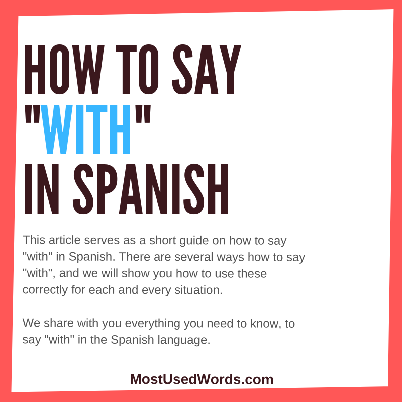 "How to Say ""With"" in Spanish (With a Little Help from Us)"