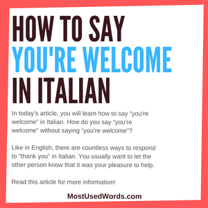 "Always Happy to Help! How to Say ""You're Welcome"" in Italian - The Guide"