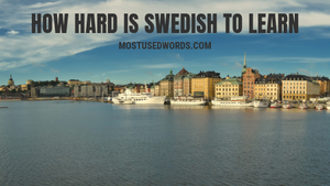 How Hard is Swedish to Learn