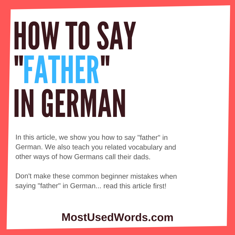 How to Say Father in German. Impress Your Dad with Your Great German!