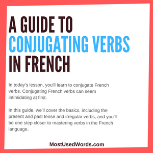 Confused by French Verb Conjugation? Read Our Introduction On Conjugation of French Verbs